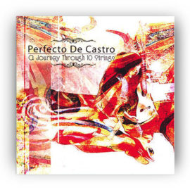 Perfecto de Castro A Journey trough 10 strings