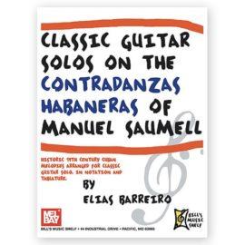 Elias Barreiro Classic Guitar Solos On The Contradanzas Habaneras of Manuel Saumell