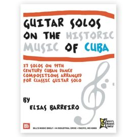 Elias Barreiro Guitar Solos on the Historic Music of Cuba