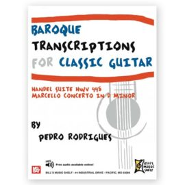 Marcello Handel Pedro Rodrigues Baroque Transcriptions for Classic Guitar