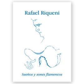 Rafael Riqueni Sueños y Sones Flamencos