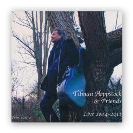 Tilman Hoppstock and friends live 2004 - 2011
