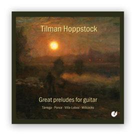 Tilman Hoppstock Great Preludes for Guitar