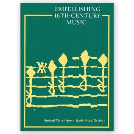 Mayer Brown Embellishing 16th Century Music