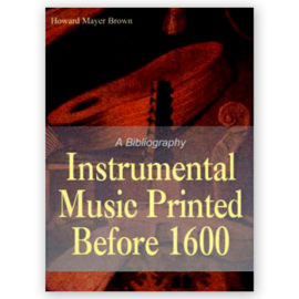 Howard Brown Instrumental Music Printed Before 1600