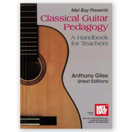 Anthony Glise Classical Guitar Pedagogy