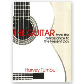 Turnbull, Harvey. The Guitar from the Renaissance to the Present Day
