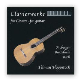 Tilman Hoppstock Bach Clavierwerke für Gitarre