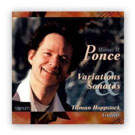 Tilman Hoppstock Manuel María Ponce Variations and Sonatas