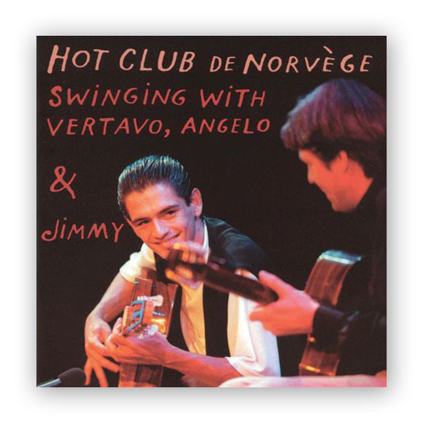hot club de norv ge swinging with vertavo angelo jimmy los angeles classical guitars. Black Bedroom Furniture Sets. Home Design Ideas