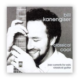 Bill Kanengiser Classical Cool