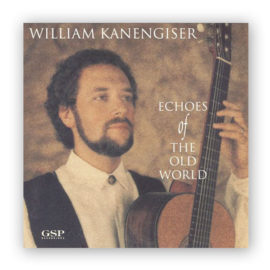 William Kanengiser Echoes of the Old World