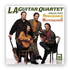 Los Angeles Guitar Quartet Dances from the Renaissance to Nutcracker