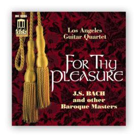 Los Angeles Guitar Quartet For Thy Pleasure