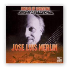 José Luis Merlin Sueños de Argentina