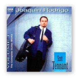 Scott Tennant Joaquín Rodrigo Complete Guitar Works Volume 1