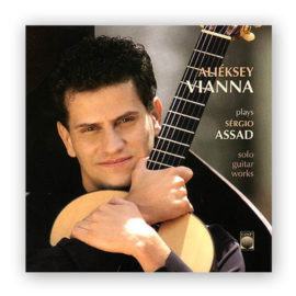 Aliéksey Vianna Plays Sérgio Assad