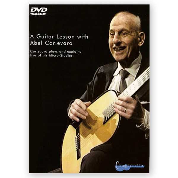 carlevaro abel a guitar lesson with carlevaro dvd pal los angeles classical guitars. Black Bedroom Furniture Sets. Home Design Ideas