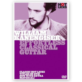 William Kanengiser Effortless Classical Guitar