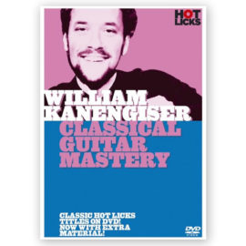 William Kanengiser Classical Guitar Mastery