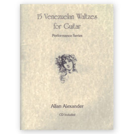 Allan Alexander 15 Venezuelan Waltzes for Guitar