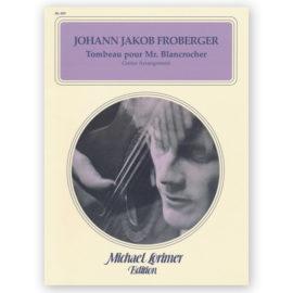 JOHANN JAKOB FROBERGER TOMBEAU POUR BLANCROCHER Michael Lorimer