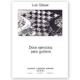 Luis Gásser Doce Ejercicios para Guitarra