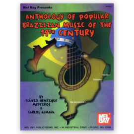 Flávio Henrique Medeiros Carlos Almada Anthology of Popular Brazilian Music of the 19th Century