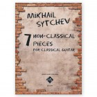 Sytchev, Mikhail. 7 Non-Classical Pieces