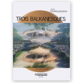 Trois Balkanesques by Atanas Ourkouzounov