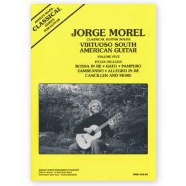 Morel, Virtuoso South American Guitar Vol. 5